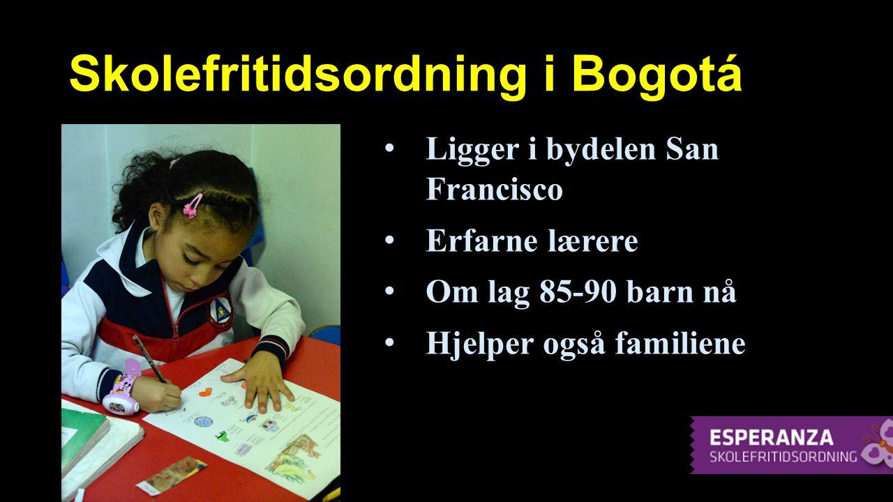 Skolefritidsordning i Bogotá Ligger i bydelen San Francisco Ligger i bydelen San Francisco Erfarne lærere Erfarne lærere Om lag 85-90 barn nå Om lag 8