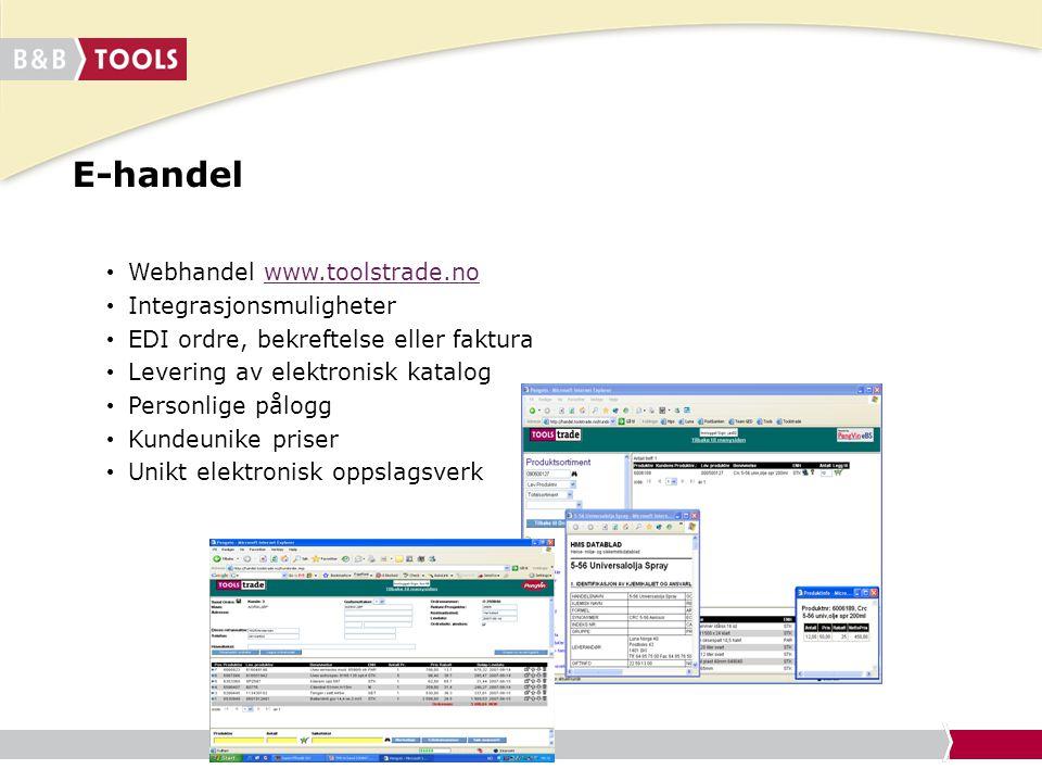 E-handel Webhandel www.toolstrade.nowww.toolstrade.no Integrasjonsmuligheter EDI ordre, bekreftelse eller faktura Levering av elektronisk katalog Pers