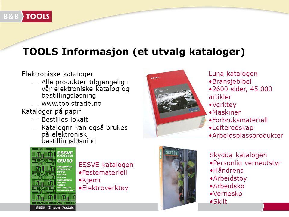 TOOLS Informasjon (et utvalg kataloger) Luna katalogen Bransjebibel 2600 sider, 45.000 artikler Verktøy Maskiner Forbruksmateriell Løfteredskap Arbeid