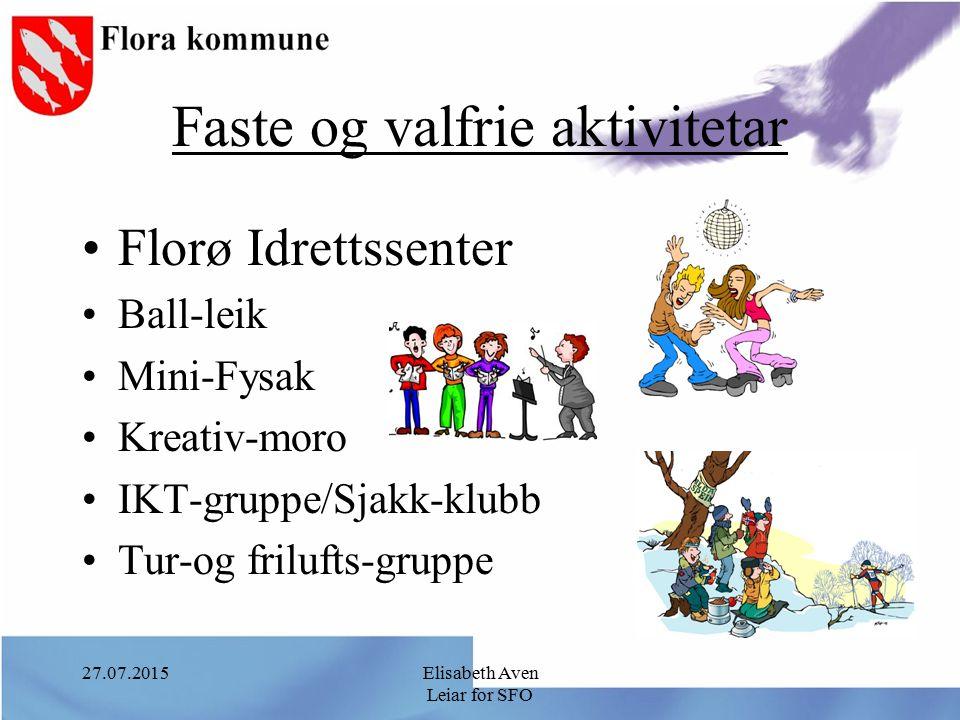 27.07.2015Elisabeth Aven Leiar for SFO Faste og valfrie aktivitetar Florø Idrettssenter Ball-leik Mini-Fysak Kreativ-moro IKT-gruppe/Sjakk-klubb Tur-o