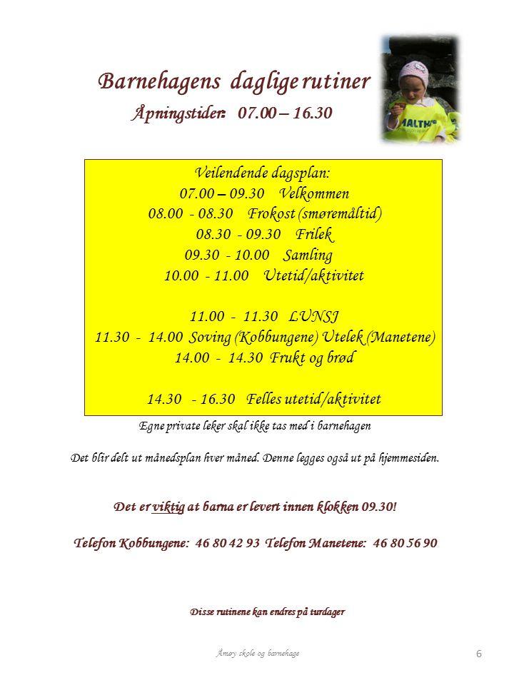 Barnehagens daglige rutiner Åpningstider : 07.00 – 16.30 Egne private leker skal ikke tas med i barnehagen Det blir delt ut månedsplan hver måned. Den