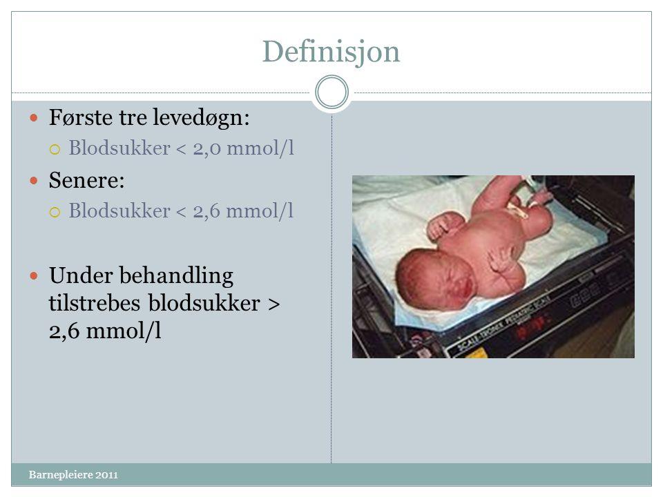 Definisjon Første tre levedøgn:  Blodsukker < 2,0 mmol/l Senere:  Blodsukker < 2,6 mmol/l Under behandling tilstrebes blodsukker > 2,6 mmol/l Barnep