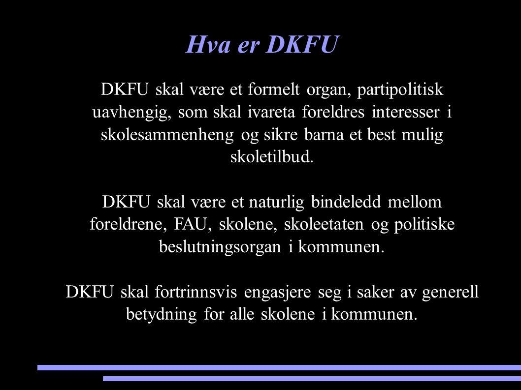 Hva er DKFU DKFU skal være et formelt organ, partipolitisk uavhengig, som skal ivareta foreldres interesser i skolesammenheng og sikre barna et best m