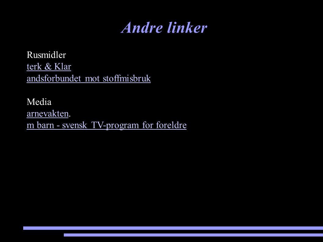 Andre linker Rusmidler terk & Klar andsforbundet mot stoffmisbruk Media arnevaktenarnevakten. m barn - svensk TV-program for foreldre