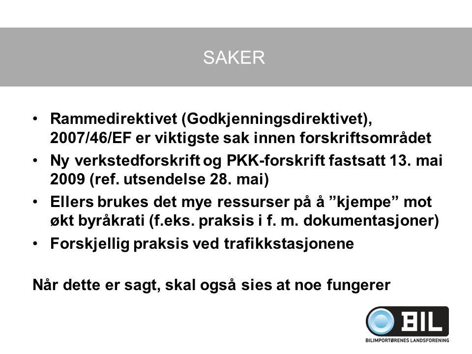 SAKER Rammedirektivet (Godkjenningsdirektivet), 2007/46/EF er viktigste sak innen forskriftsområdet Ny verkstedforskrift og PKK-forskrift fastsatt 13.