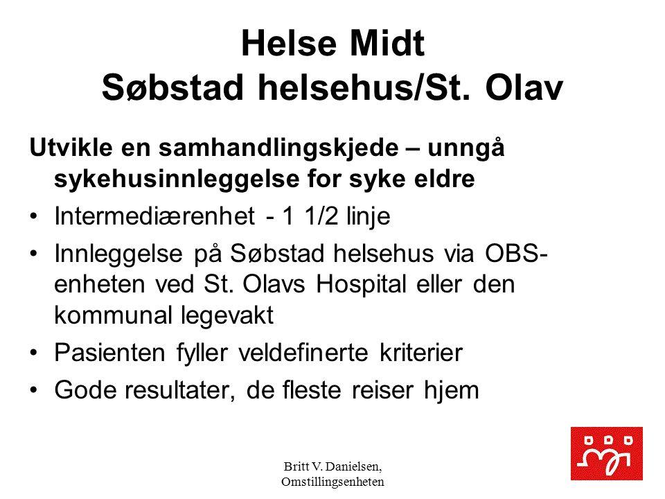 Britt V. Danielsen, Omstillingsenheten Helse Midt Søbstad helsehus/St. Olav Utvikle en samhandlingskjede – unngå sykehusinnleggelse for syke eldre Int