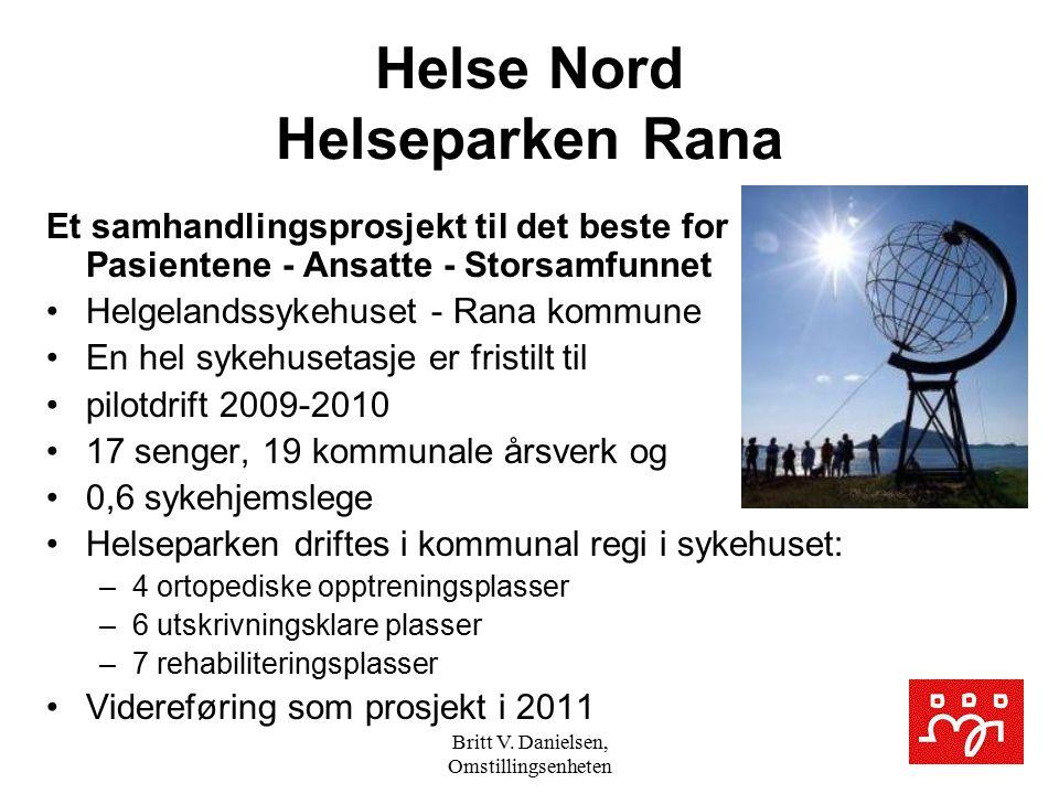 Britt V. Danielsen, Omstillingsenheten Helse Nord Helseparken Rana Et samhandlingsprosjekt til det beste for Pasientene - Ansatte - Storsamfunnet Helg