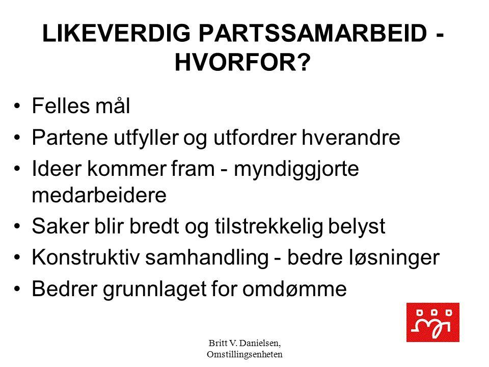 Britt V.Danielsen, Omstillingsenheten PARTSSAMARBEID forts.