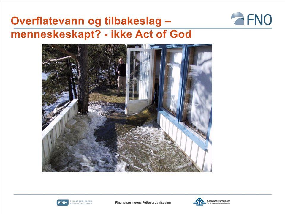Overflatevann og tilbakeslag – menneskeskapt - ikke Act of God