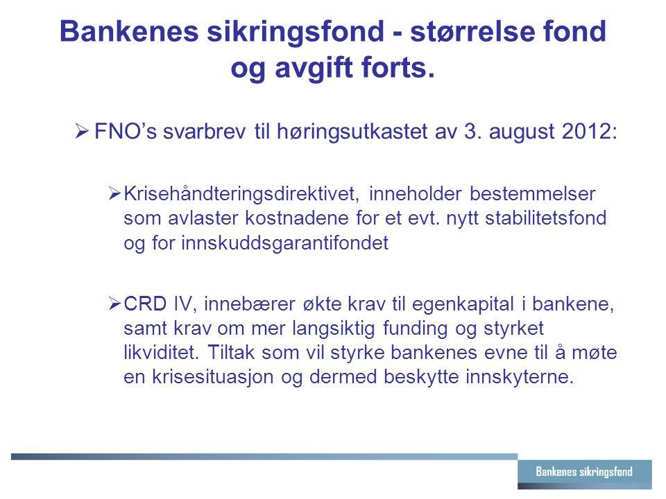 Bankenes sikringsfond - størrelse fond og avgift forts.  FNO's svarbrev til høringsutkastet av 3. august 2012:  Krisehåndteringsdirektivet, innehold
