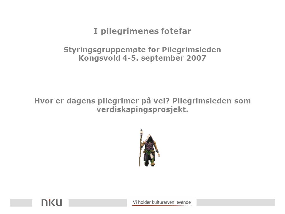 I pilegrimenes fotefar Styringsgruppemøte for Pilegrimsleden Kongsvold 4-5.