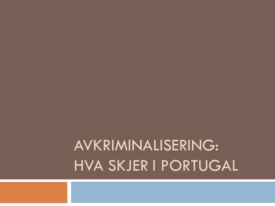 AVKRIMINALISERING: HVA SKJER I PORTUGAL