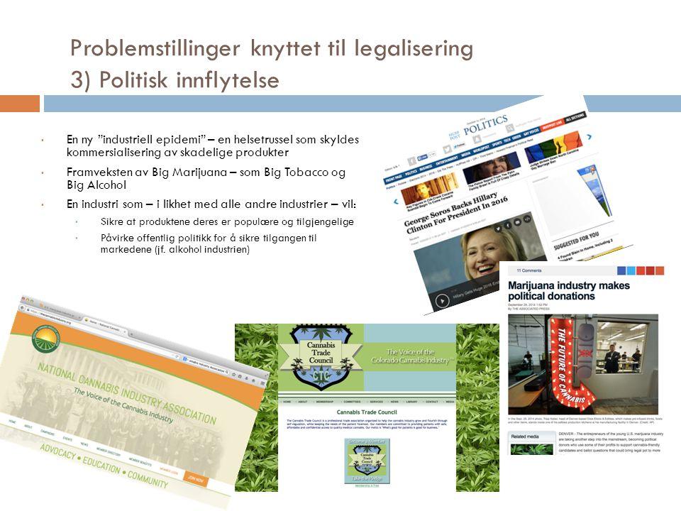 """Problemstillinger knyttet til legalisering 3) Politisk innflytelse En ny """"industriell epidemi"""" – en helsetrussel som skyldes kommersialisering av skad"""