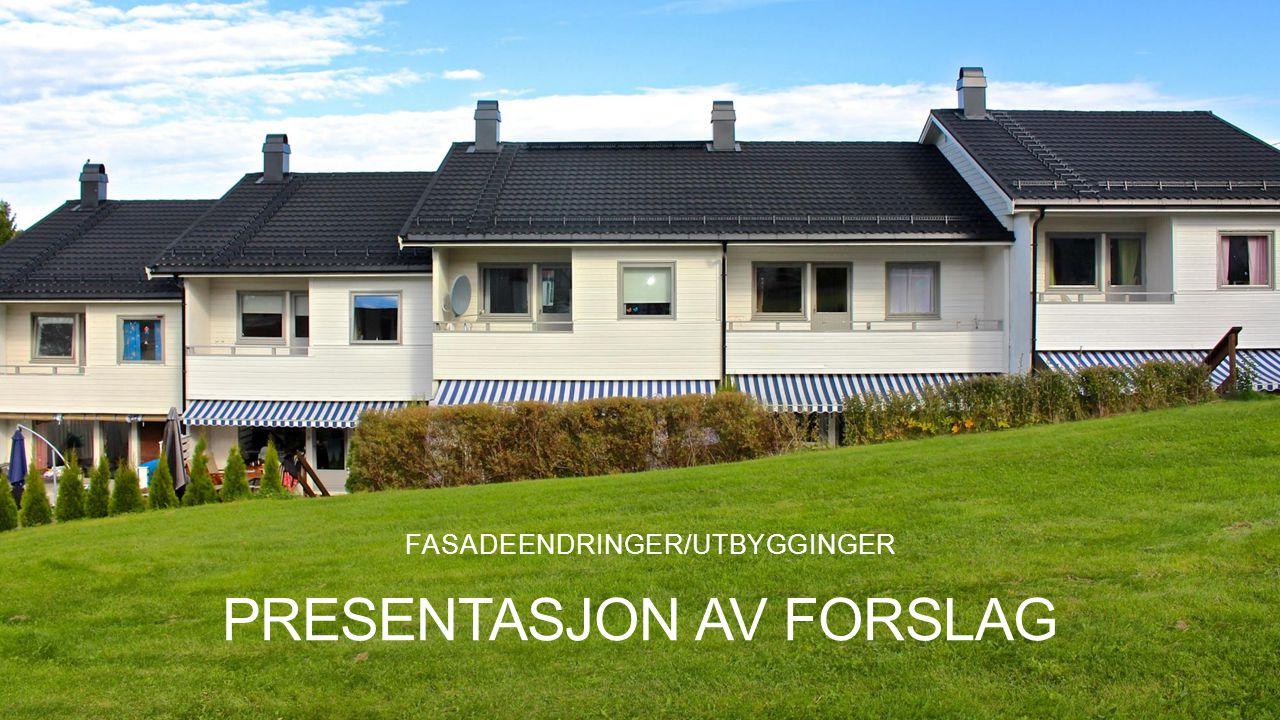 PRESENTASJON AV FORSLAG FASADEENDRINGER/UTBYGGINGER