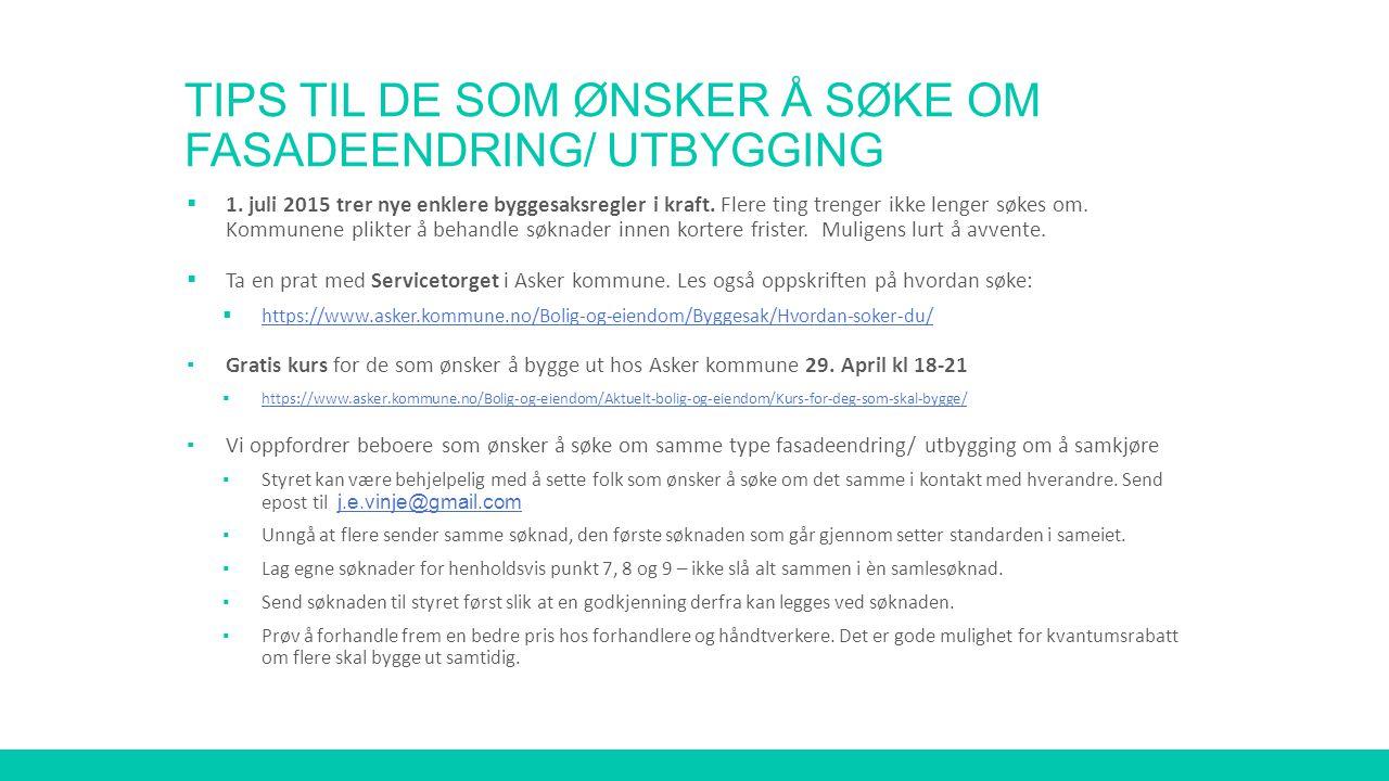 TIPS TIL DE SOM ØNSKER Å SØKE OM FASADEENDRING/ UTBYGGING  1. juli 2015 trer nye enklere byggesaksregler i kraft. Flere ting trenger ikke lenger søke
