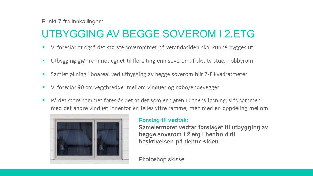 UTBYGGING AV BEGGE SOVEROM I 2.ETG  Vi foreslår at også det største soverommet på verandasiden skal kunne bygges ut  Utbygging gjør rommet egnet til