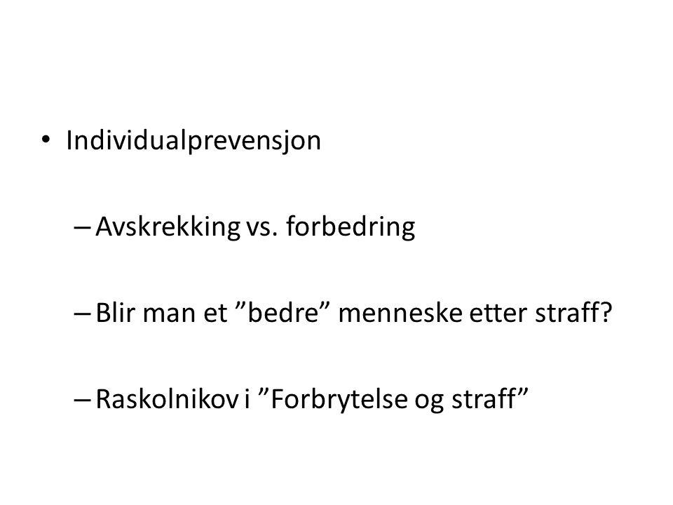"""Individualprevensjon – Avskrekking vs. forbedring – Blir man et """"bedre"""" menneske etter straff? – Raskolnikov i """"Forbrytelse og straff"""""""