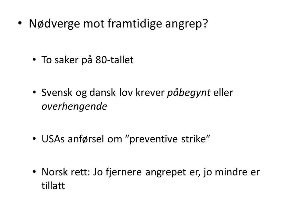 """Nødverge mot framtidige angrep? To saker på 80-tallet Svensk og dansk lov krever påbegynt eller overhengende USAs anførsel om """"preventive strike"""" Nors"""