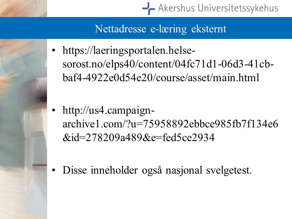 Nettadresse e-læring eksternt https://laeringsportalen.helse- sorost.no/elps40/content/04fc71d1-06d3-41cb- baf4-4922e0d54e20/course/asset/main.html ht