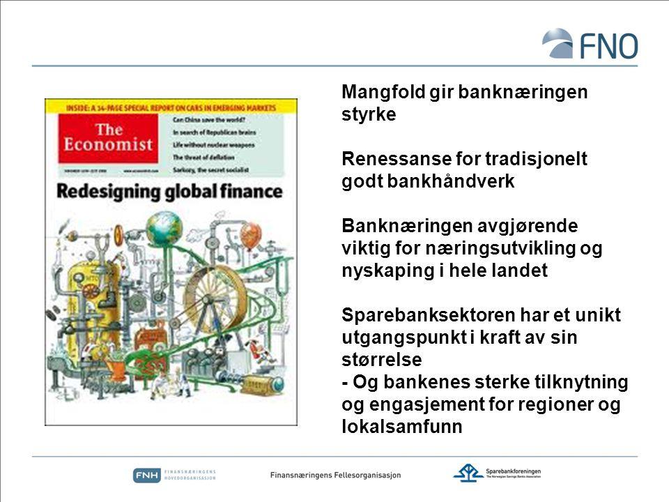 Mangfold gir banknæringen styrke Renessanse for tradisjonelt godt bankhåndverk Banknæringen avgjørende viktig for næringsutvikling og nyskaping i hele