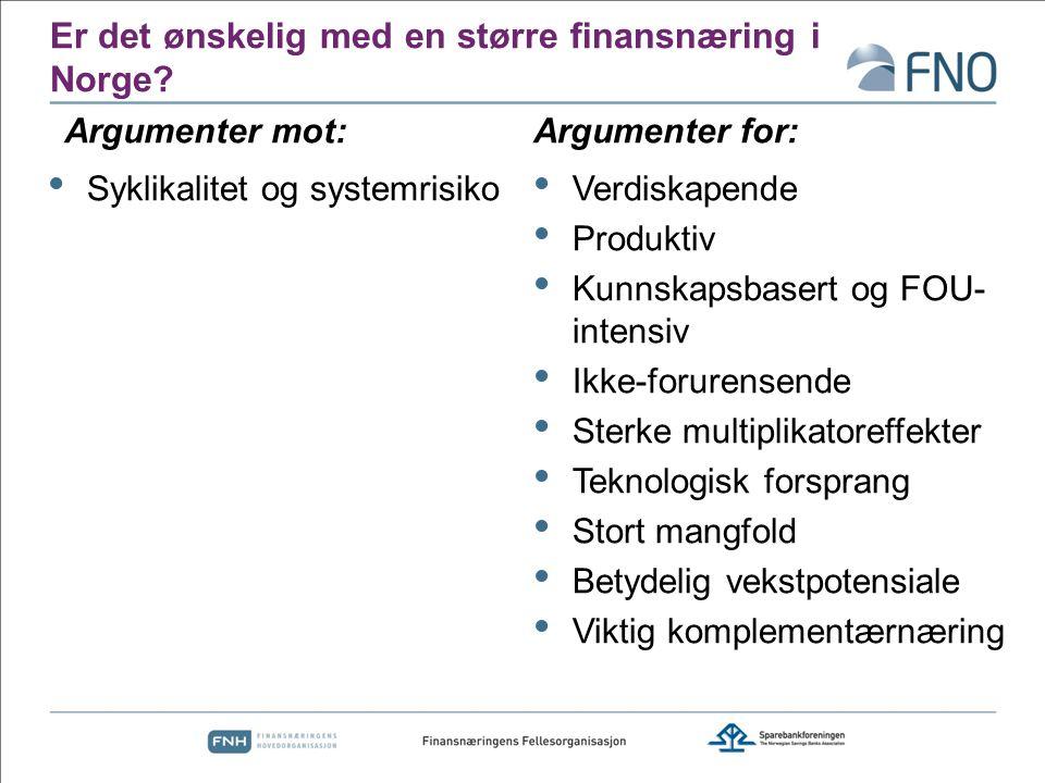 Er det ønskelig med en større finansnæring i Norge? Verdiskapende Produktiv Kunnskapsbasert og FOU- intensiv Ikke-forurensende Sterke multiplikatoreff