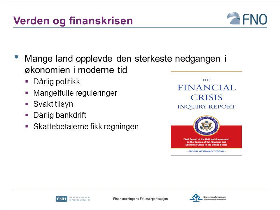 Verden og finanskrisen Mange land opplevde den sterkeste nedgangen i økonomien i moderne tid  Dårlig politikk  Mangelfulle reguleringer  Svakt tils