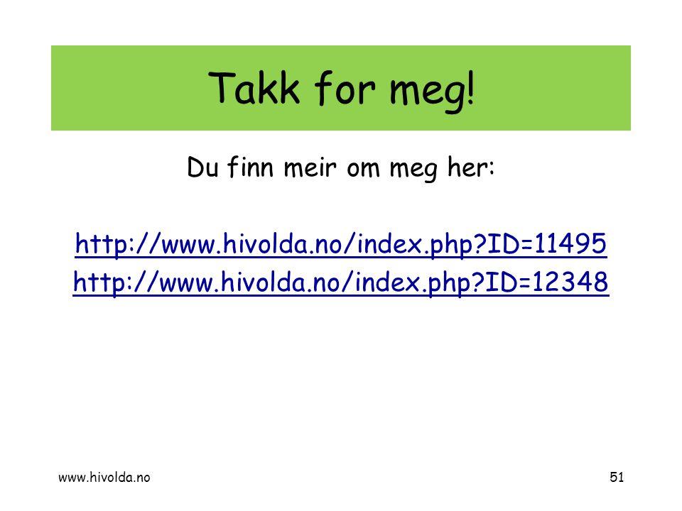 Takk for meg! Du finn meir om meg her: http://www.hivolda.no/index.php?ID=11495 http://www.hivolda.no/index.php?ID=12348 51www.hivolda.no