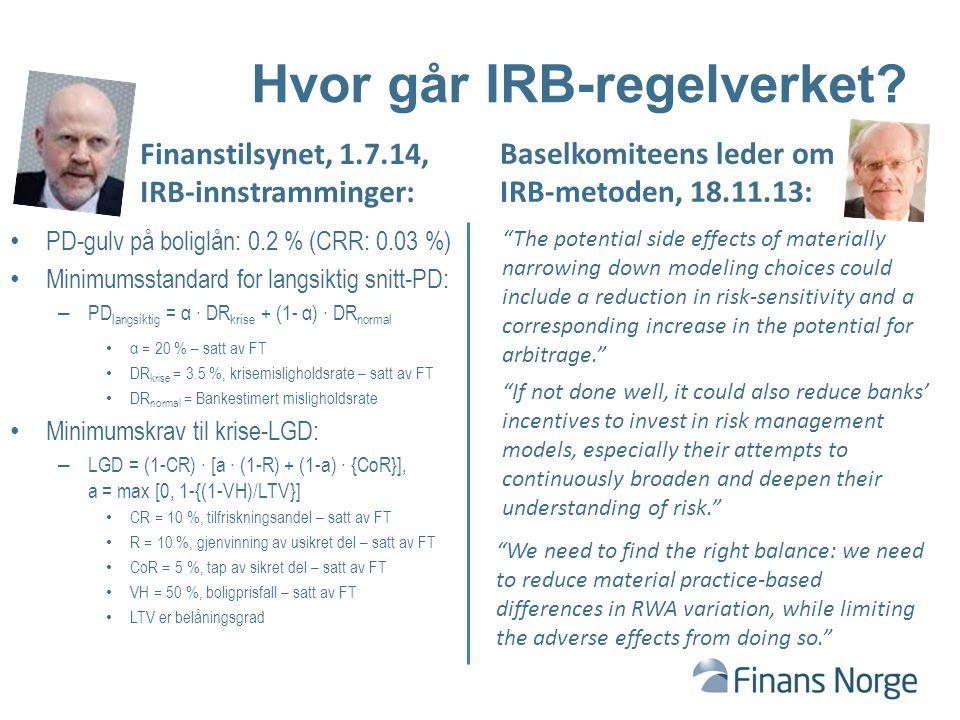 """Hvor går IRB-regelverket? Baselkomiteens leder om IRB-metoden, 18.11.13: """"The potential side effects of materially narrowing down modeling choices cou"""