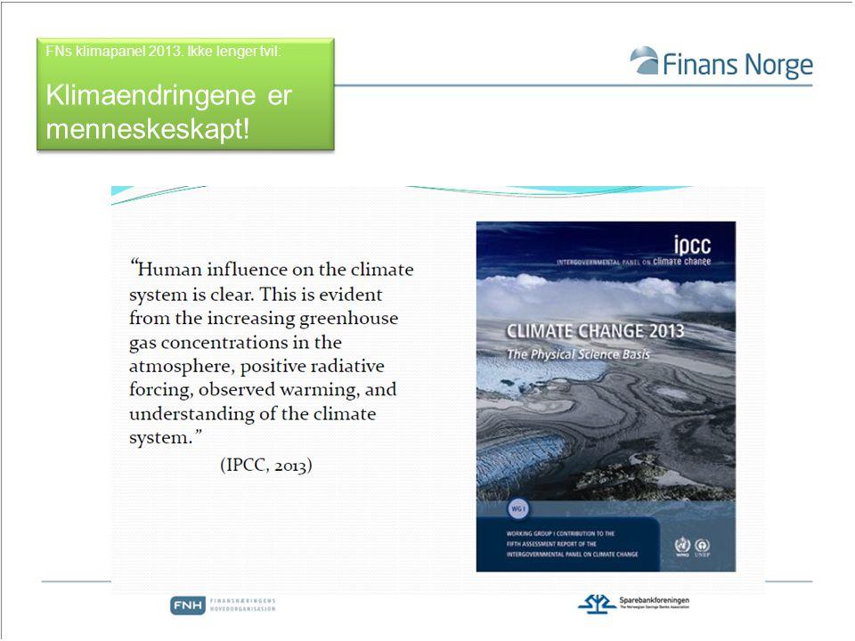 FNs klimapanel 2013. Ikke lenger tvil: Klimaendringene er menneskeskapt.