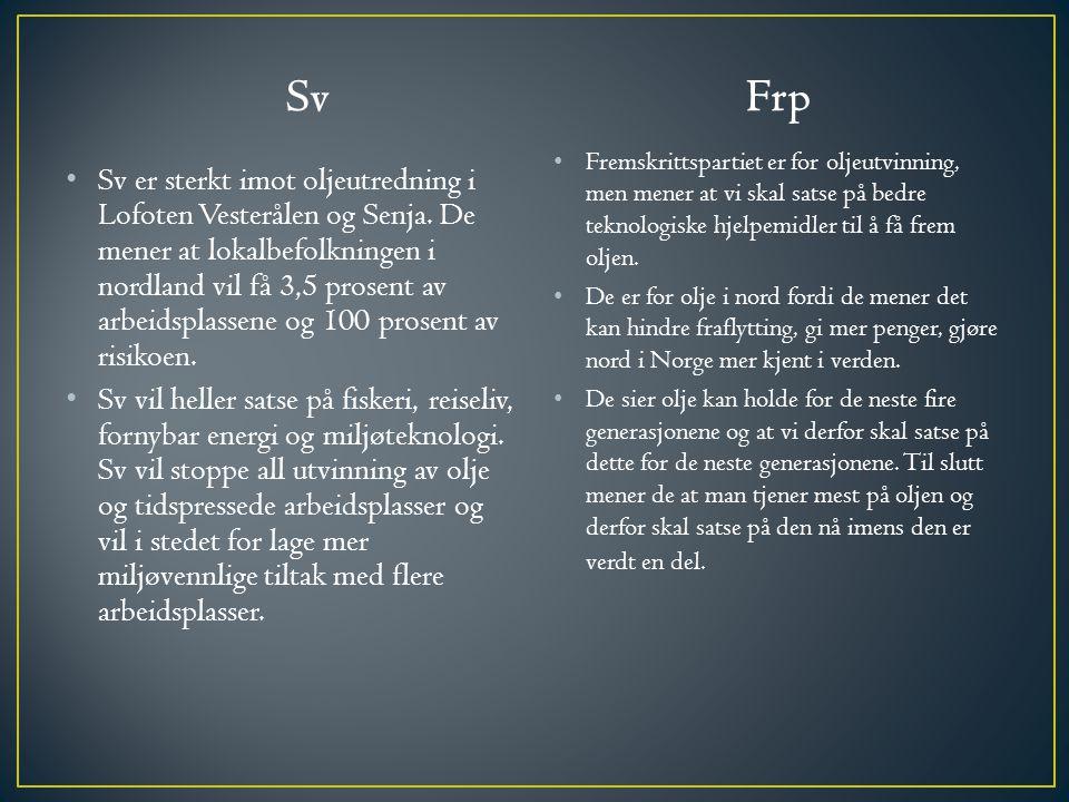 Sv Sv er sterkt imot oljeutredning i Lofoten Vesterålen og Senja.