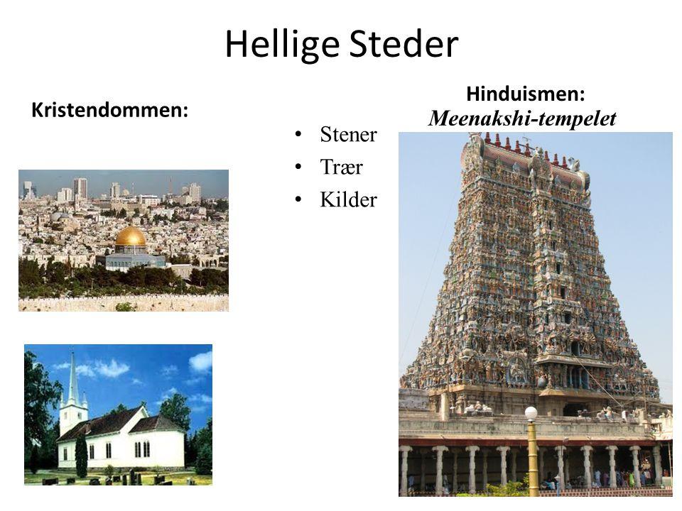 Hellige Steder Kristendommen: Jerusalem Kirka Hinduismen: Stener Trær Kilder Meenakshi-tempelet