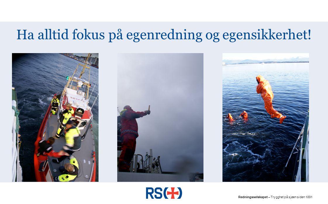 Redningsselskapet – Trygghet på sjøen siden 1891 TITTELSIDE Redningsselskapets Sjøredningskorps Sikkerhet, krisehåndtering, risikoanalyse, verneutstyr