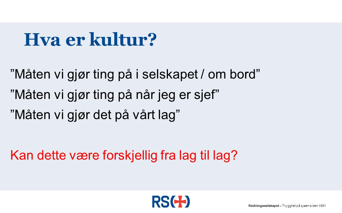 Redningsselskapet – Trygghet på sjøen siden 1891 Hva er kultur.