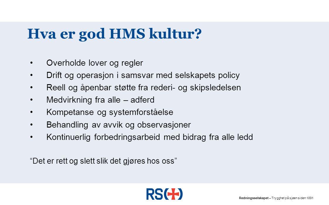 """Redningsselskapet – Trygghet på sjøen siden 1891 Hva er kultur? """"Måten vi gjør ting på i selskapet / om bord"""" """"Måten vi gjør ting på når jeg er sjef"""""""