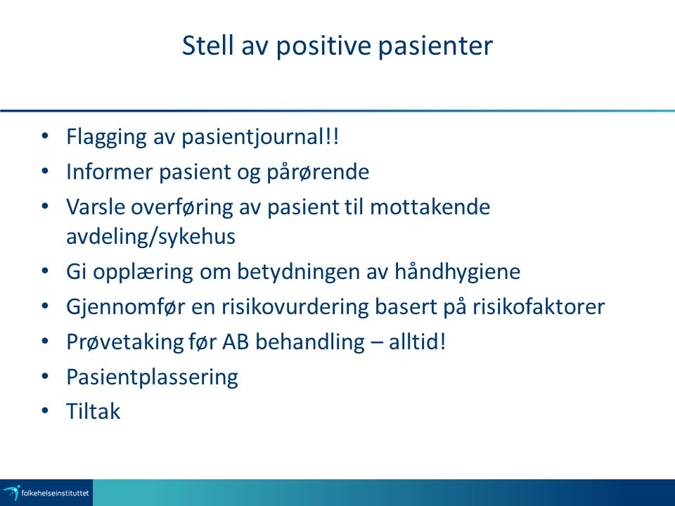 Stell av positive pasienter Flagging av pasientjournal!.