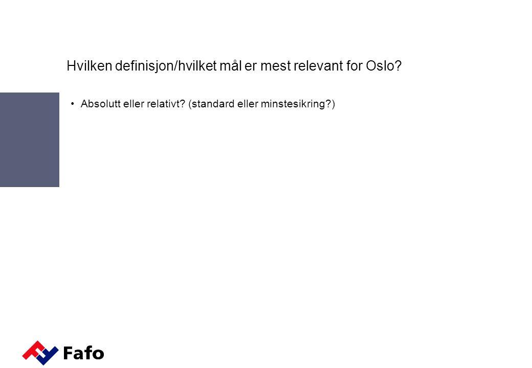 Hvilken definisjon/hvilket mål er mest relevant for Oslo.