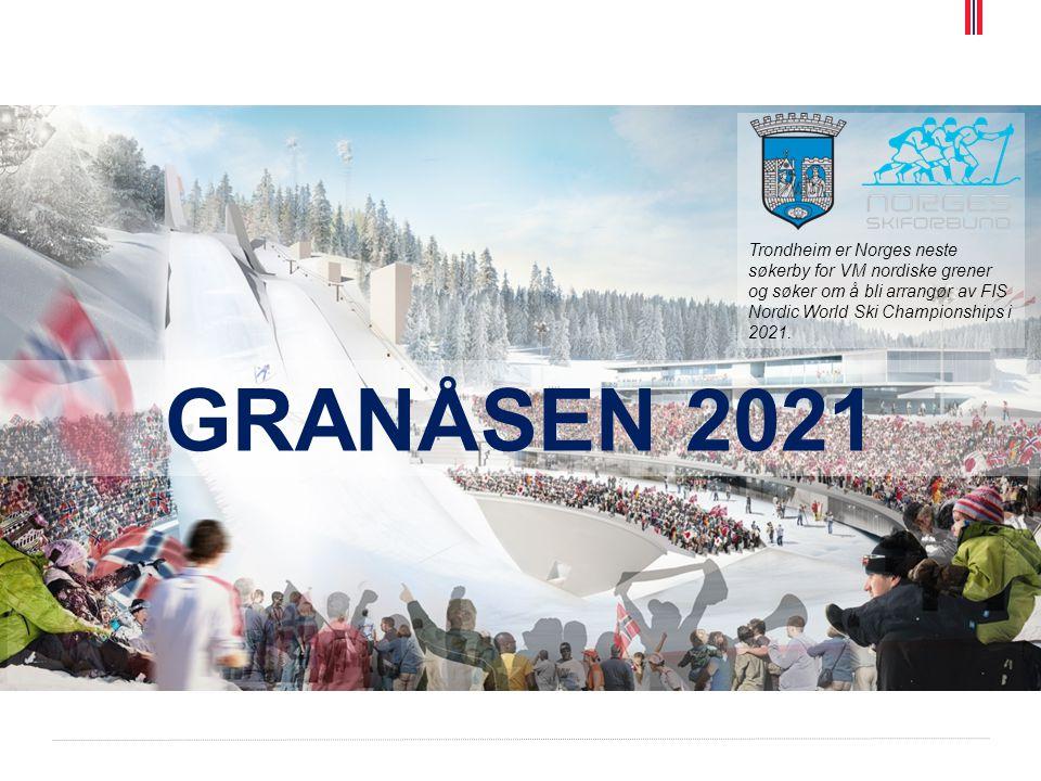 Trondheim er Norges neste søkerby for VM nordiske grener og søker om å bli arrangør av FIS Nordic World Ski Championships i 2021. GRANÅSEN 2021