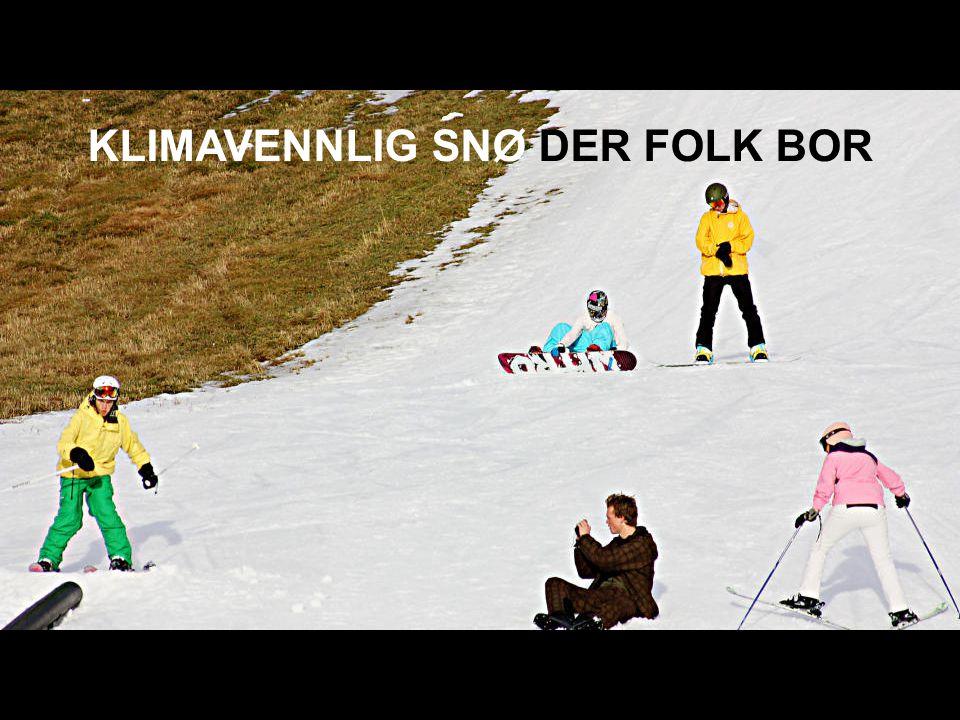KLIMAVENNLIG SNØ DER FOLK BOR