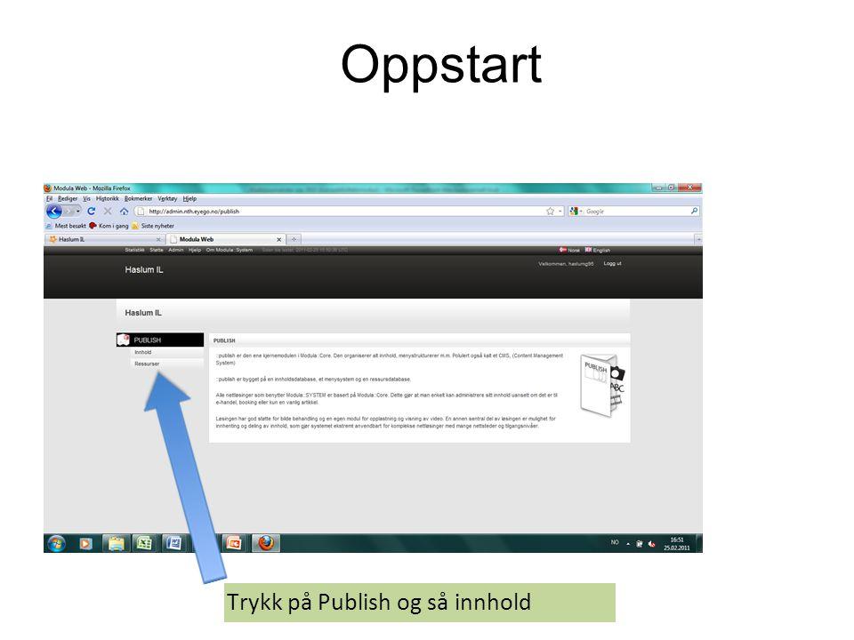 Trykk på Publish og så innhold Oppstart