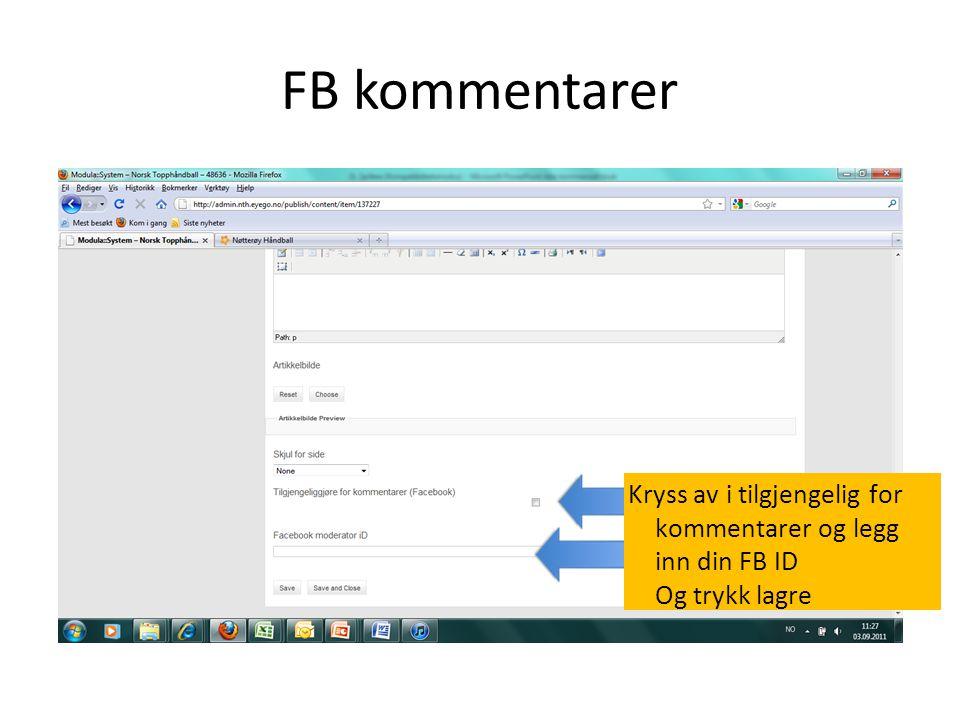 FB kommentarer Kryss av i tilgjengelig for kommentarer og legg inn din FB ID Og trykk lagre