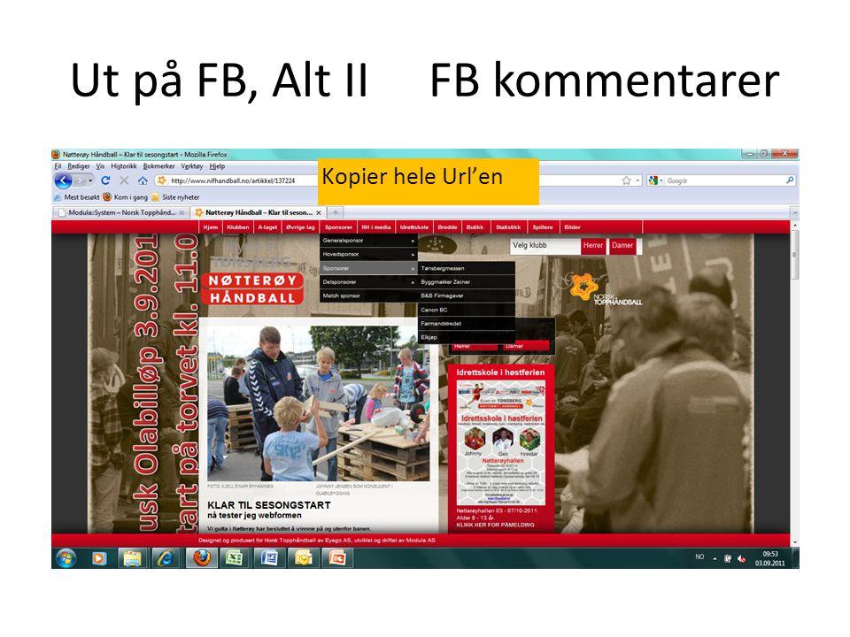 Ut på FB, Alt II FB kommentarer Kopier hele Url'en