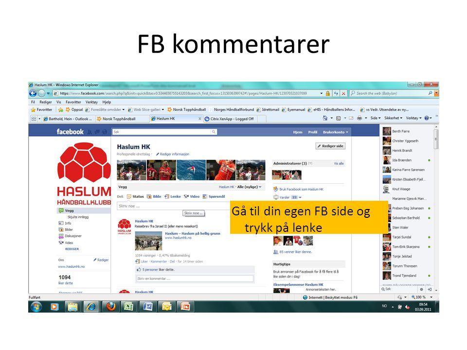 FB kommentarer Gå til din egen FB side og trykk på lenke