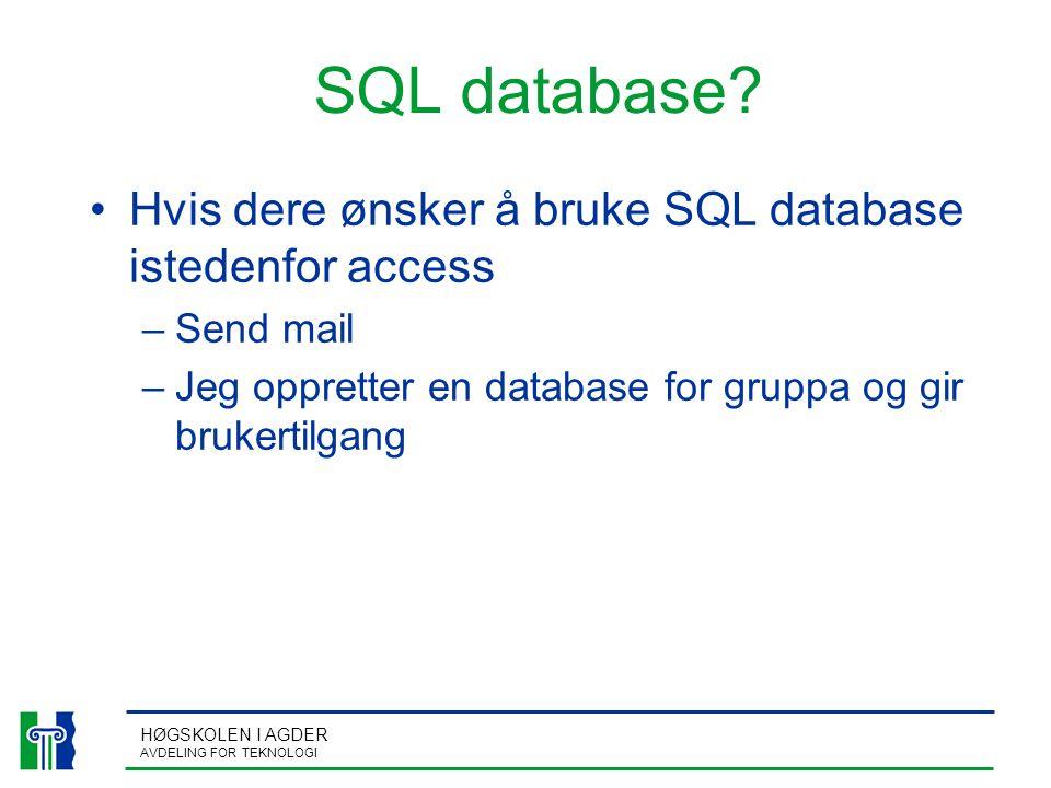 HØGSKOLEN I AGDER AVDELING FOR TEKNOLOGI SQL database.