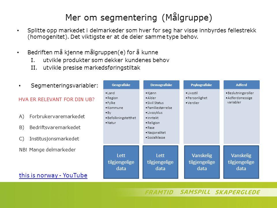 Mer om segmentering (Målgruppe) Splitte opp markedet i delmarkeder som hver for seg har visse innbyrdes fellestrekk (homogenitet). Det viktigste er at