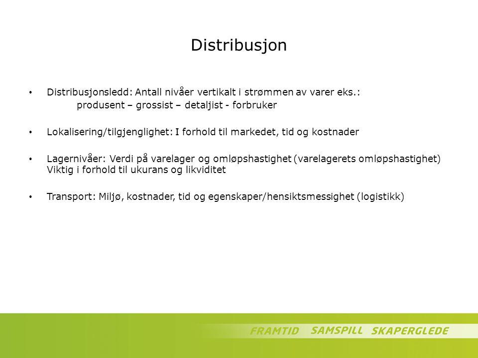 Distribusjon Distribusjonsledd: Antall nivåer vertikalt i strømmen av varer eks.: produsent – grossist – detaljist - forbruker Lokalisering/tilgjengli