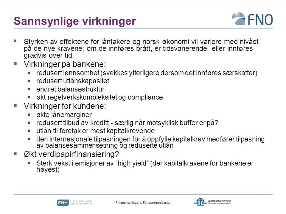 Sannsynlige virkninger  Styrken av effektene for låntakere og norsk økonomi vil variere med nivået på de nye kravene; om de innføres brått, er tidsva