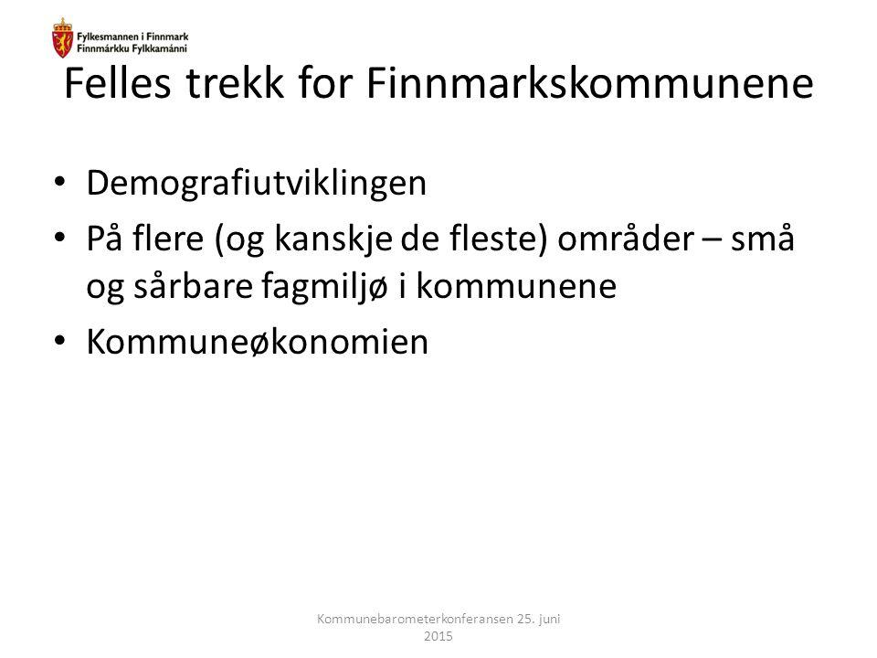 Felles trekk for Finnmarkskommunene Demografiutviklingen På flere (og kanskje de fleste) områder – små og sårbare fagmiljø i kommunene Kommuneøkonomie