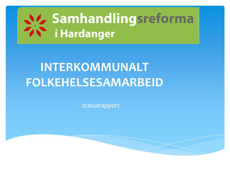 INTERKOMMUNALT FOLKEHELSESAMARBEID - statusrapport