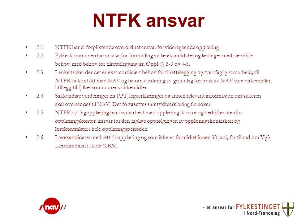 NTFK ansvar 2.1 NTFK har el forpliktende overordnet ansvar for videregående opplæring. 2.2 Fylkeskommunen har ansvar for formidling av lærekandidater
