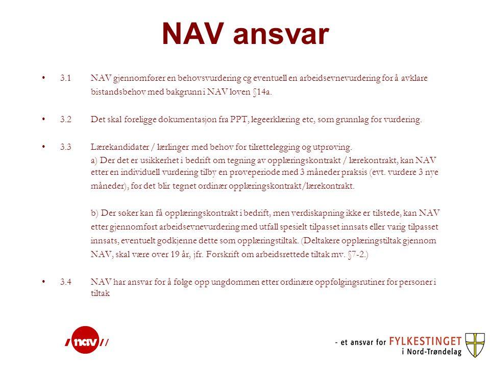 Lærlinger og lærekandidater med behov for oppfølging og tilrettelegging etter avslutta opplæringskontrakt 4.1 For lærlinger/lærekandidater med rett til videregående opplæring I de tilfeller der det kan være formålstjenlig med videre oppfølging fra NAV har bedrift /Opplæringskontor eller NTFK v/ fagopplæring ansvar for å ta kontakt med aktuelle kontaktpersoner i NAV 3 måneder før opplæringskontrakten avsluttes.